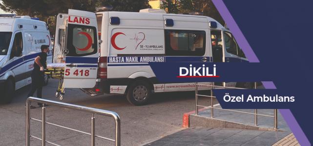 Dikili Özel Ambulans
